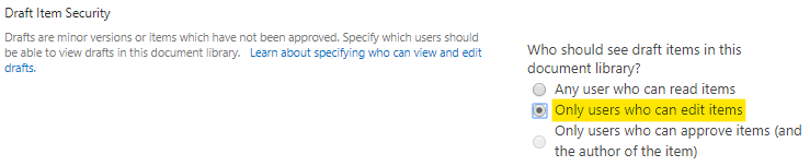 "Select ""Only users who can edit items"" in ""Draft Item Security"""